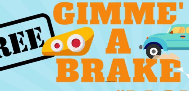 GIMME' A BRAKE – BRAKE LIGHT CLINIC
